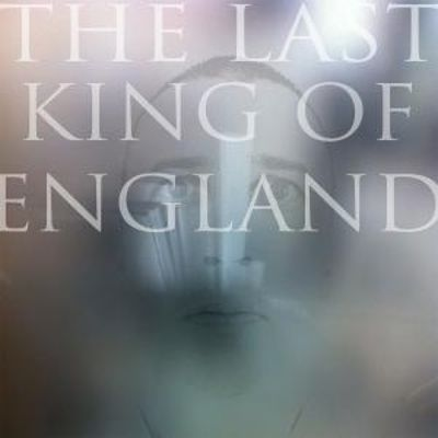 The Last King of England