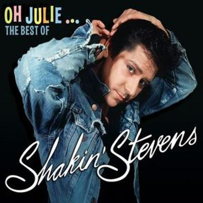 Oh Julie: The Best of Shakin' Stevens