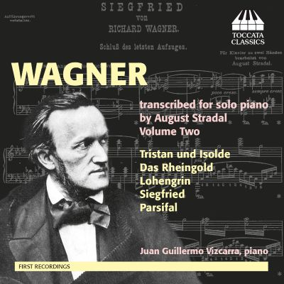 Wagner: Transcribed Solo Piano by August Stradel, Vol. 2