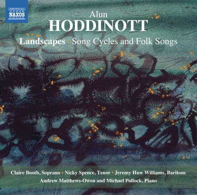 Alun Hoddinott: Landscapes; Song Cycles and Folk Songs