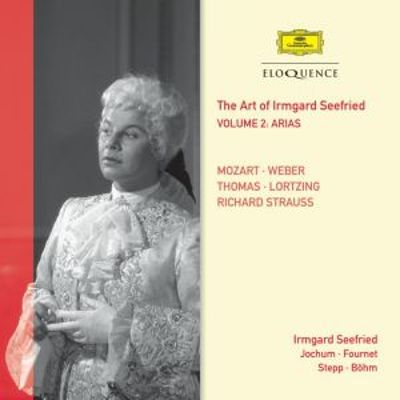 The Art of Irmgard Seefried, Vol. 2: Arias - Mozart, Weber, Thomas, Lortzing, Richard Strauss