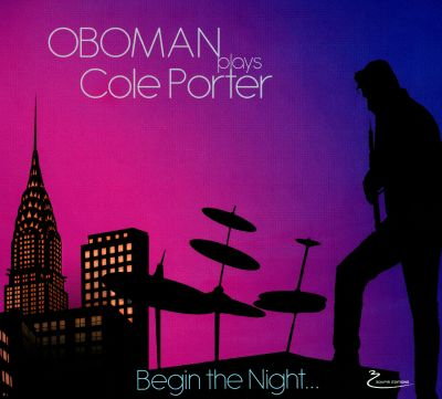 Oboman Plays Cole Porter: Begin the Night...