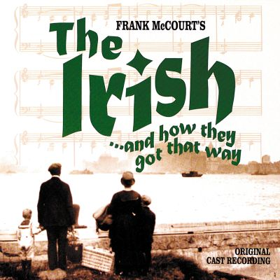 The Irish... And How They Got That Way [Original Cast Recording]