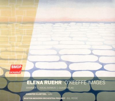 Elena Ruehr: O'Keeffe Images; Shimmer; Vocalissimus; Cloud Atlas