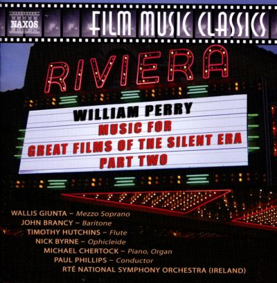 William Perry: Music for Great Films of the Silent Era, Part 2