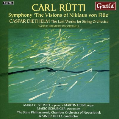 "Carl Rütti: Symphony ""The Visions of Niklaus von Flue""; Caspar Diethelm: The Last Works for String Orchestra"