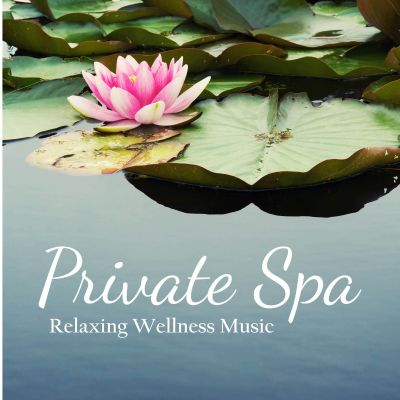 Private Spa : Relaxing Wellness Music