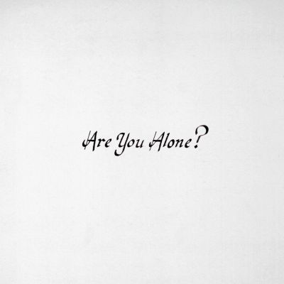 Are You Alone?