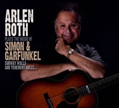 Subway Walls and Tenement Halls...: Arlen Roth Plays the Music of Simon & Garfunkel