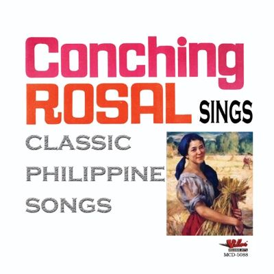 Conching Rosal Sings Classic Philippine Songs