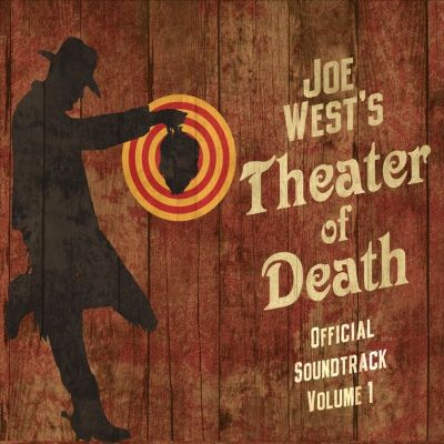 Joe West's Theater of Death Official Soundtrack, Vol. 1