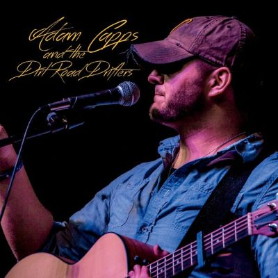 Adam Capps and the Dirt Road Drifters