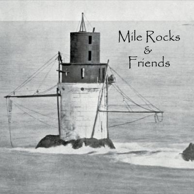 Mile Rocks and Friends