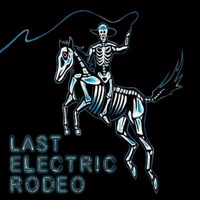 Last Electric Rodeo