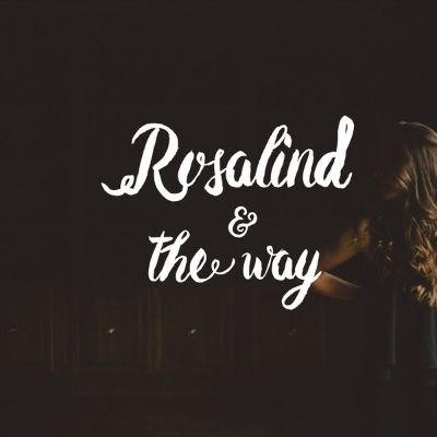 Rosalind and the Way