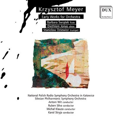 Krzysztof Meyer: Early Works for Orchestra