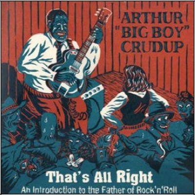 That's All Right: An Introduction to the Father of Rock'n'Roll
