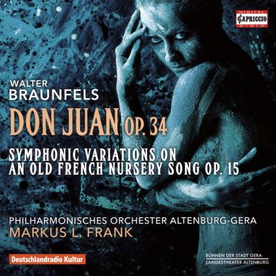 Braunfels: Don Juan Op. 34; Symphonic Variations on an Old French Nursery Song, Op. 15