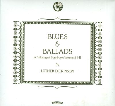 Blues & Ballads: A Folksinger's Songbook, Vols. 1-2