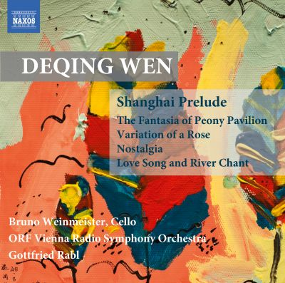 Deqing Wen: Shanghai Prelude; The Fantasia of Peony Pavilion; Variation of a Rose; Nostalgia; Love Song and River Chant