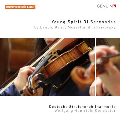 Young Spirits of Serenades: By Bruch, Kilar, Mozart and Tchaikovsky