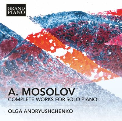 A. Mosolov: Complete Works for Solo Piano