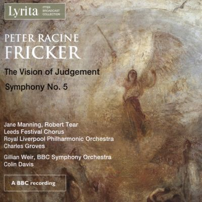 Peter Racine Fricker: The Vision of Judgement; Symphony No. 5