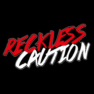Reckless Caution