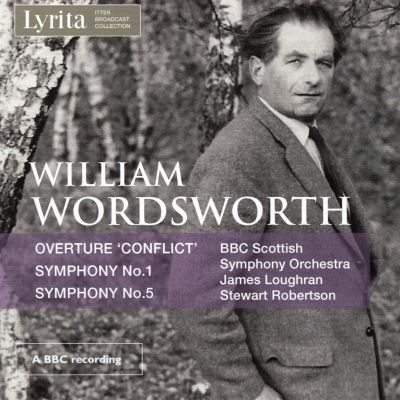 William Wordsworth: Overtures 'Conflict'; Symphony No. 1; Symphony No. 5