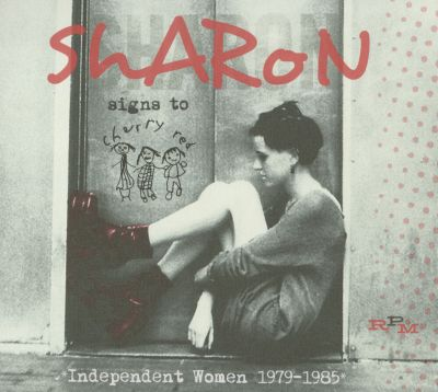 Sharon Signs to Cherry Red: Independent Women 1979-1985