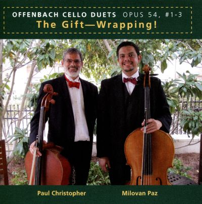The Gift-Wrapping!: Offenbach - Cello Duets Opus 54, Nos.1-3