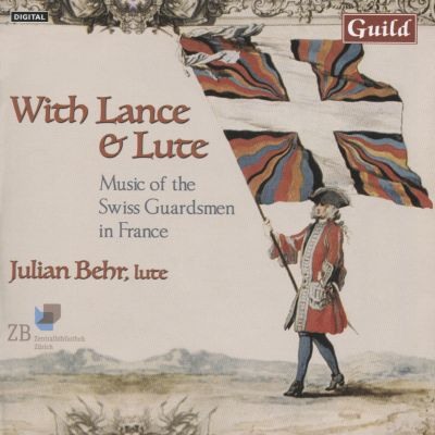 With Lance & Lute: Music of the Swiss Guardsmen in France