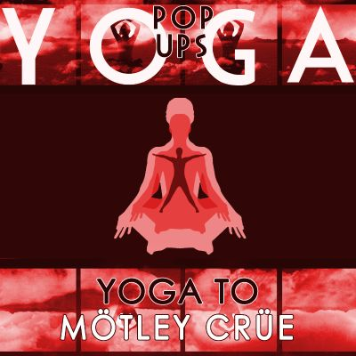 Yoga to Motley Crue