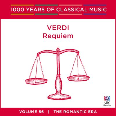 1000 Years of Classical Music, Vol. 56: The Romantic Era - Verdi: Requiem