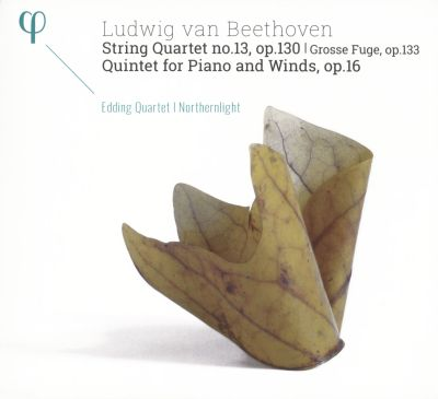 Ludwig van Beethoven: String Quartet No. 13, Op. 130; Grosse Fugue, Op. 133; Quintet for Piano and Winds, Op. 16