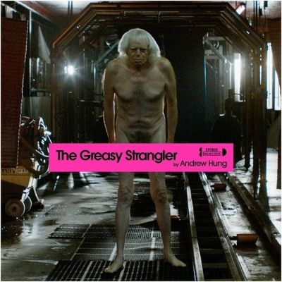 The Greasy Strangler [Original Motion Picture Soundtrack]