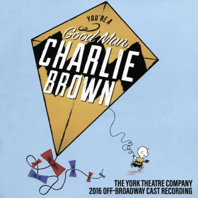 You're a Good Man Charlie Brown [2016 Off-Broadway Cast]