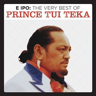 E Ipo: The Very Best of Prince Tui Teka