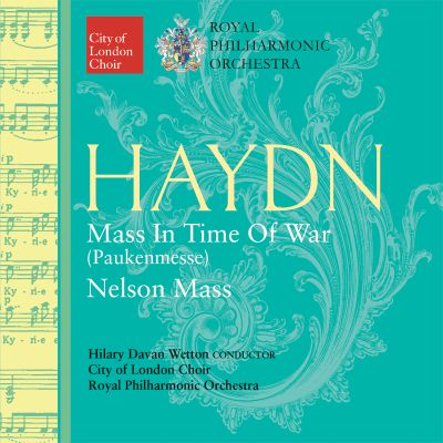 Haydn: Mass in the Time of War (Paukenmesse); Nelson Mass