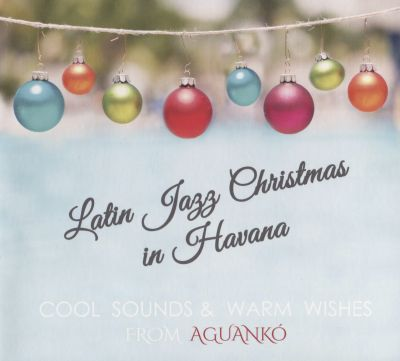 Latin Jazz Christmas in Havana