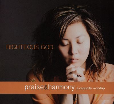 Righteous God: Praise and Harmony Acappella Worship
