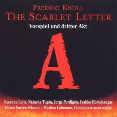 Frederic Kroll: The Scarlet Letter