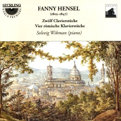 Fanny Hensel: Twelve Piano Pieces; Four Romantic Pieces