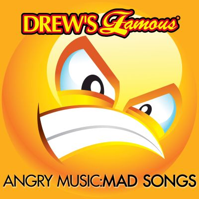 Drew's Famous Angry Music: Mad Songs
