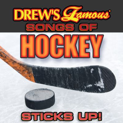 Drew's Famous Songs Of Hockey: Sticks Up!