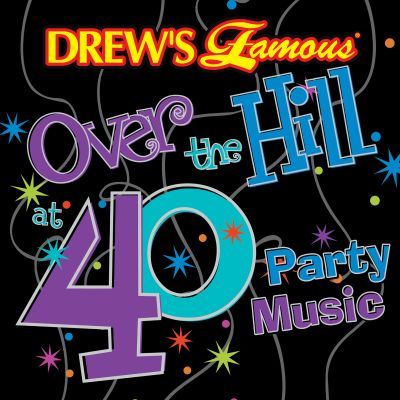Drew's Famous Over The Hill At 40 Party Music