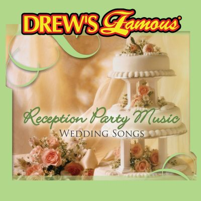 Drew's Famous Wedding Songs: Reception Party Music