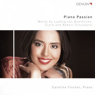 Piano Passion: Works by Ludwig van Beethoven, Clara and Robert Schumann