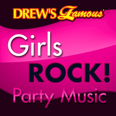 Drew's Famous Girls Rock! Party Music