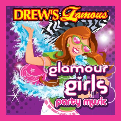 Drew's Famous Glamour Girls Party Music